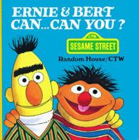 Ernie & Bert Can-- Can You?