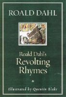 Roald Dahl's Revolting Rhymes ; Illustrations by Quentin Blake