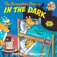 The Berenstain Bears in the Dark
