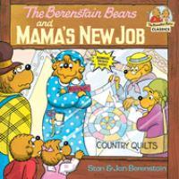 The Berenstain Bears and Mam's New Job