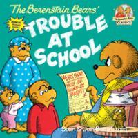 Berenstain Bears' Trouble at School