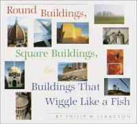 Round Buildings, Square Buildings, & Buildings That Wiggle Like A Fish