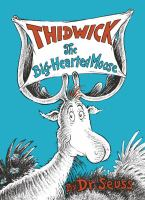 Thidwick, The Big-hearted Moose;  / Written And Illus. By Dr. Seuss