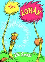 The Lorax  / By Dr. Seuss