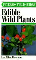 A Field Guide to Edible Wild Plants of Eastern and Central North America