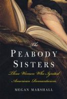 The Peabody Sisters, by Megan Marshall