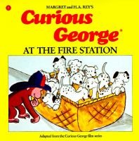 Curious George At the Fire Station