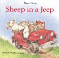 Sheep In A Jeep  / Nancy Shaw ; Illustrated By Margot Apple