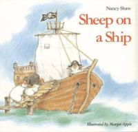 Sheep On A Ship  / Nancy Shaw ; Illustrated By Margot Apple