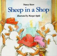 Sheep in A Shop  / Nancy Shaw ; Illustrated by Margot Apple