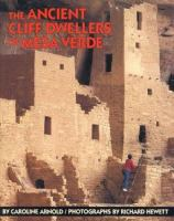 The Ancient Cliff Dwellers of Mesa Verde