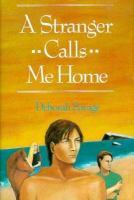 A Stranger Calls Me Home