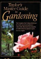 Taylor's Master Guide To Gardening