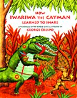 How Iwariwa the Cayman Learned to Share