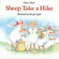 Sheep Take A Hike  / Nancy Shaw ; Illustrated By Margot Apple