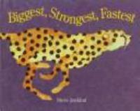 Biggest, Strongest, Fastest