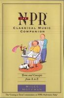 NPR Classical Music Companion: Terms and Concepts From A to Z