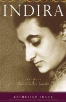 Indira: The Life of Indira Nehru Gandhi