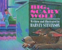 Big Scary Wolf  / Written And Illustrated By Harvey Stevenson