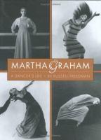 Martha Graham, A Dancer's Life
