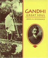 Gandhi, Great Soul  / By John B. Severance