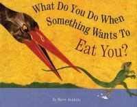 What Do You Do When Something Wants to Eat You?