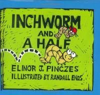 Inchworm and A Half