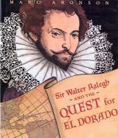 Sir Walter Ralegh and the Quest for El Dorado