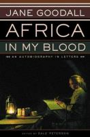 Africa in My Blood : An Autobiography in Letters : the Early Years
