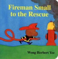 Fireman Small to the Rescue