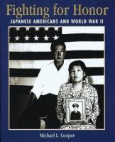 Fighting for honor : Japanese Americans and World War II