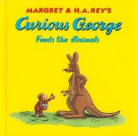 Margret & H.A. Rey's Curious George Feeds the Animals