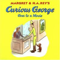 Margret and H.A. Rey's Curious George Goes to A Movie