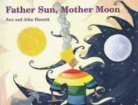 Father Sun, Mother Moon