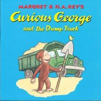 Margret & H.A. Rey's Curious George And The Dump Truck