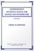 Comprehensive Reference Manual for Signers and Interpreters