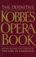 The Definitive Kobbé's Opera Book