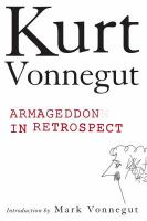 Armageddon in Retrospect, and Other New and Unpublished Writings on War and Peace
