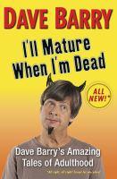 I'll Mature When I'm Dead