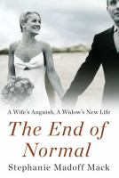 "Book cover of book, ""The End of Normal"" by Stephanie Madoff Mack."