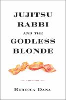 Jujitsu rabbi and the godless blonde : a true story
