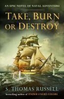 Take, Burn or Destroy