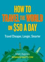 How to Travel the World on $50 A Day [2013]