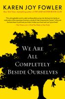 Cover of We are All Completely Beside Our