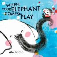 When your Elephant Comes to Play
