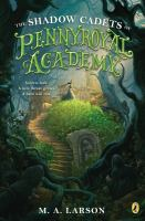 The Shadow Cadets of Pennyroyal Academy