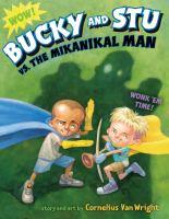 Bucky and Stu Vs. the Mikanikal Man