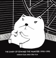 The Diary of Edward the Hamster, 1990-1990