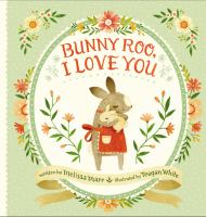Bunny-Roo, I Love You