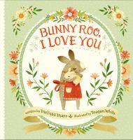 Bunny-Roo, I Love You